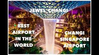JEWEL CHANGI AIRPORT - THE BEST AIRPORT IN THE WORLD IS IN SINGAPORE