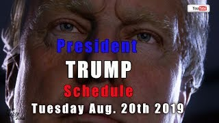President Trump's Schedule for Tuesday, August 20, 2019