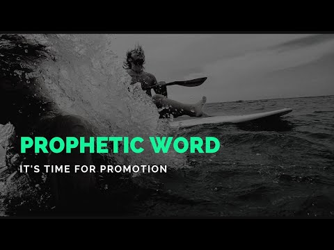 Prophetic Word: It's Time For Promotion