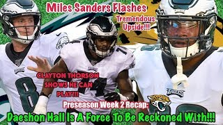 Daeshon Hall Is Dominating | Miles Sanders Flashes | Eagles Sign OT | Eagles VS Jags Recap | Week 2