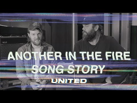 Another In The Fire - Song Story - Hillsong UNITED