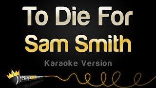 To Die For (Karaoke Version)