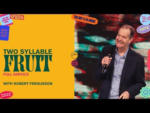 Two Syllable Fruit   Robert Fergusson  Hillsong Church Online
