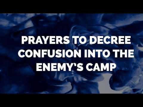 Prayers to Decree Confusion into the Enemy's Camp