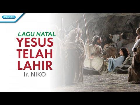 Ir.Niko - Yesus Telah Lahir