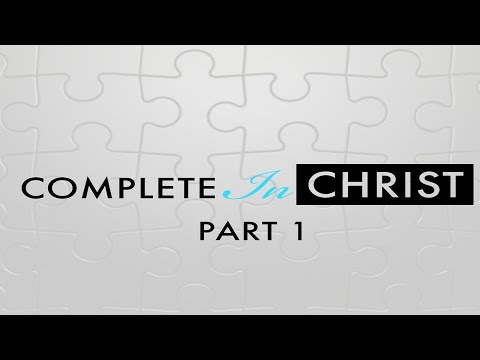 Complete In Christ part 1 - Message Only