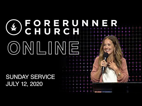 Sunday Service  IHOPKC + Forerunner Church  July 12