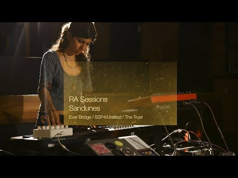 RA Sessions: Sandunes - Ever Bridge (intro) / SSP4/Untitled / The Trust - UCDHvlud7Hf86FxFsogrBcMg