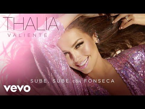 Thalía, Fonseca - Sube, Sube (Audio) - UCwhR7Yzx_liQ-mR4nMUHhkg