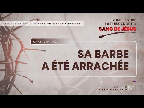 Séminaire spécial : Comprendre La Puissance du Sang de Jésus - Session 4 - Pasteur Yves Castanou