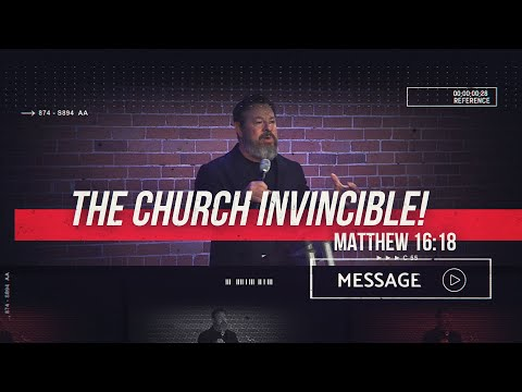 March 29th - The Church Invincible