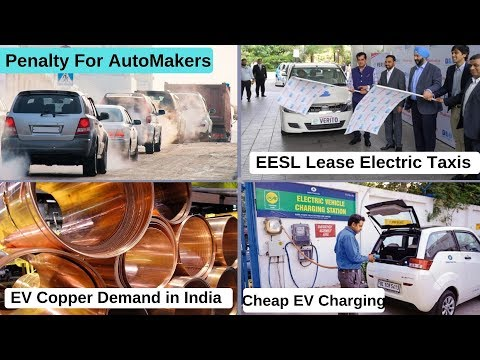 Electric Vehicles News 8 - EV Copper Demand, Penalty For AutoMakers, EESL Lease Electric Taxis