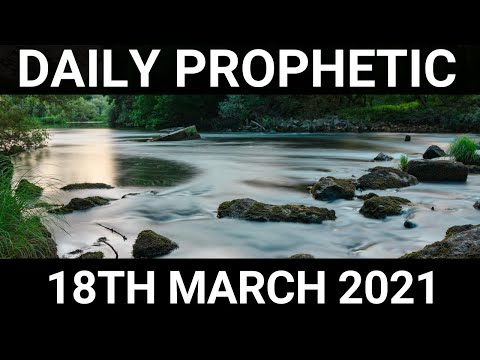 Daily Prophetic 18 March 2021 5 of 7