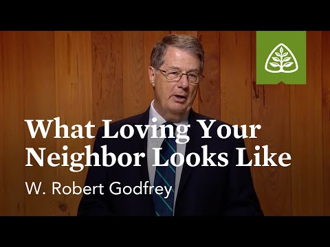 What Loving Your Neighbor Looks Like: Discovering Deuteronomy with W. Robert Godfrey
