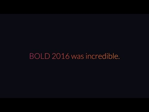 The BOLD Conference is Closer Than You Think