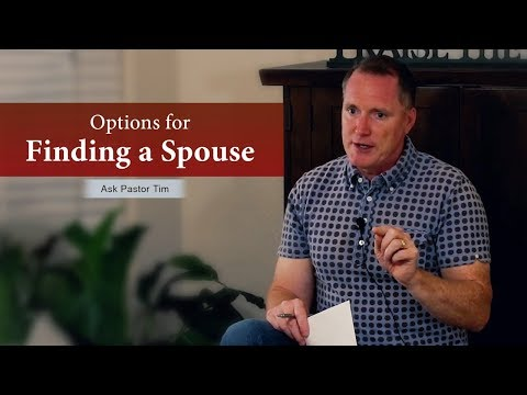 Options for Finding a Spouse - Ask Pastor Tim