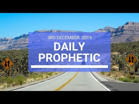Daily Prophetic 3 December 2 of 4