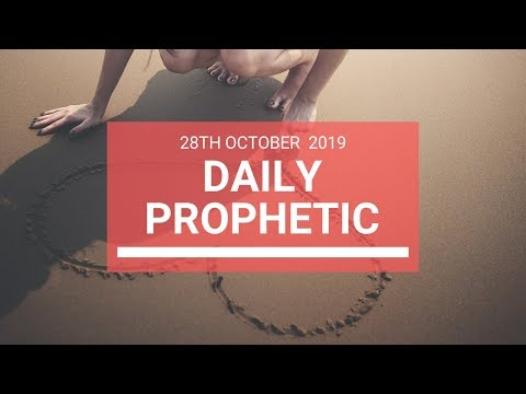 Daily Prophetic 28 October 2019 Word 6