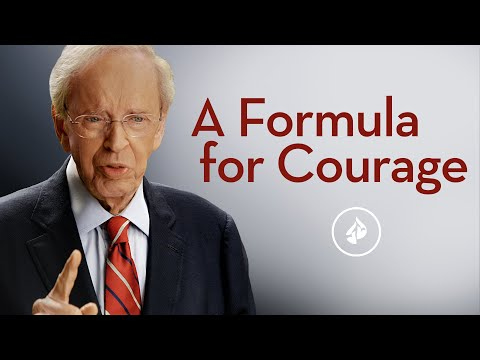 A Formula For Courage  Dr. Charles Stanley