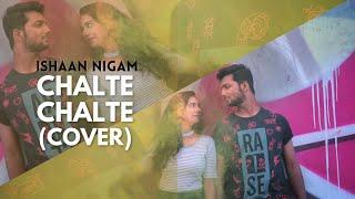 Chalte Chalte Mere Ye Geet | Ishaan Nigam - ishann3 , Sufi