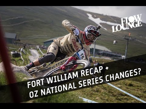 """Fort William World Cup recap. We ask: What should MTBA do to the National Series"""""""