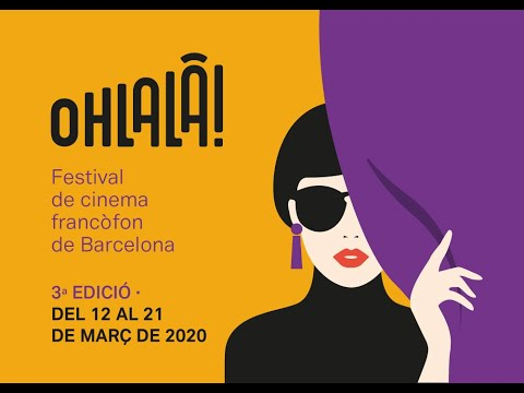 Ohlalà!  Festival de cine francófono de Barcelona 2020 - Trailer