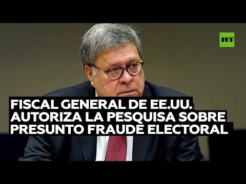 El Fiscal general de EE.UU. autoriza una pesquisa sobre presuntos fraudes electorales