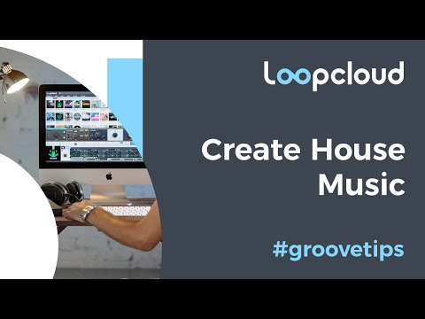How to Make a House Groove | Loopcloud Tutorial