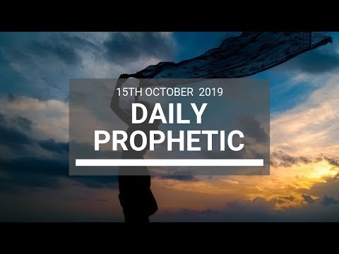 Daily Prophetic 15 October Word 8