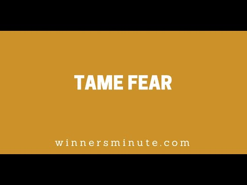 Tame Fear // The Winner's Minute With Mac Hammond