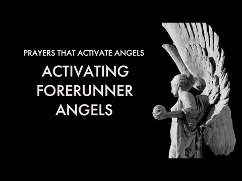 Activating Forerunner Angels  Prayers That Activate Angels