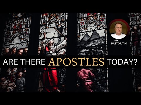 Are There Apostles Today? - Ask Pasor Tim