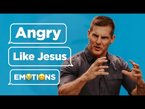Angry Like Jesus - Emotions Part 3
