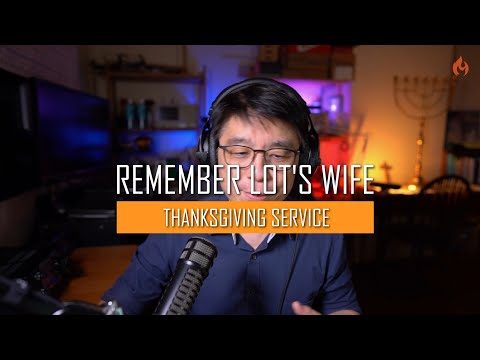 Thanksgiving 2020-Remembering Lot's wife