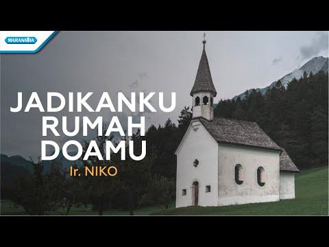 Jadikanku Rumah DoaMu - Ir. Niko (with lyric)
