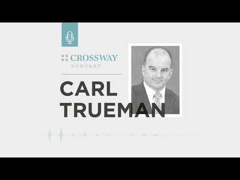 Making Sense of Transgenderism and the Sexual Revolution (Carl Trueman)