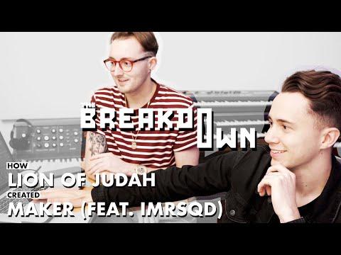 How Lion of Judah created 'Maker (Ft. IMRSQD)'  The Breakdown