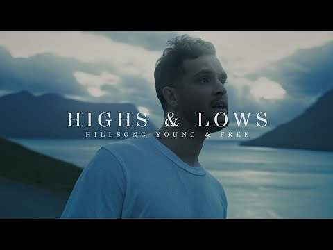 Highs & Lows (Official Music Video)  Hillsong Young and Free