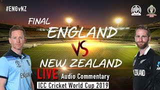England vs New Zealand #ENGvNZ - LIVE Audio Commentary -ICC Cricket World Cup 2019 - FINALS