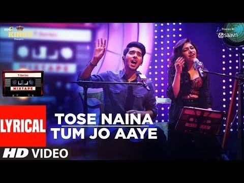 T-Series Mixtape: Tose Naina Tum Jo Aaye Song  (Lyrical Video) l Armaan Malik   Tulsi Kumar l