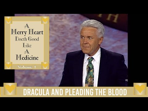 Merry Heart:  Dracula and Pleading the Blood  Jesse Duplantis