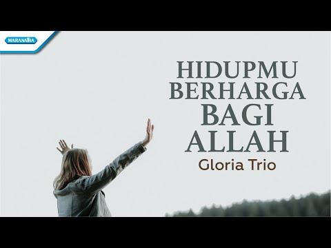 Hidupmu Berharga Bagi Allah - Gloria Trio (with lyric)