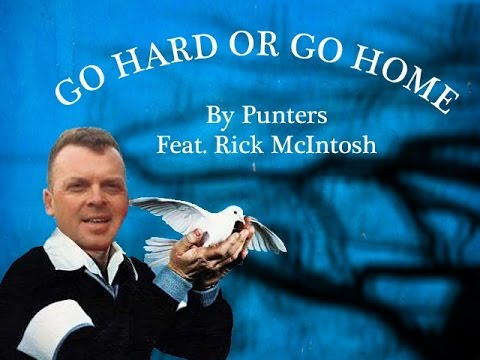 Go Hard Or Go Home! - By Punters feat. Rick McIntosh