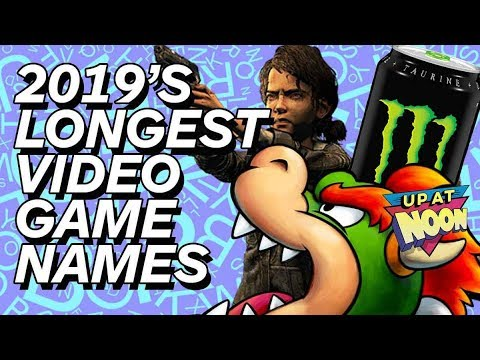 9 Longest Video Game Titles of 2019 - Up at Noon - UCKy1dAqELo0zrOtPkf0eTMw