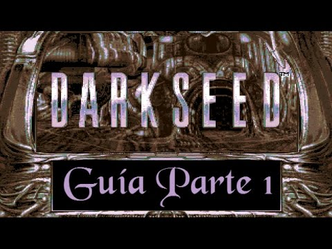 Guía Dark Seed (Parte 1)