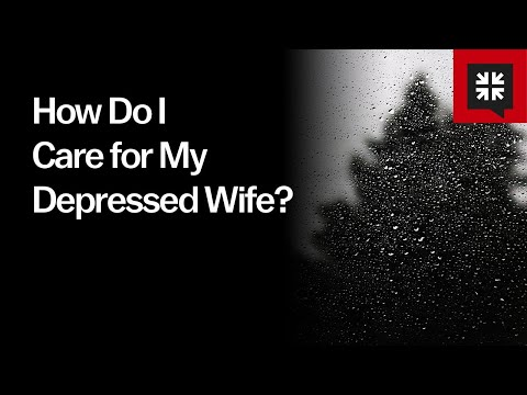 How Do I Care for My Depressed Wife? // Ask Pastor John