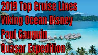2019 Top Cruise Lines Viking Ocean Disney Paul Gauguin Quasar Expedition