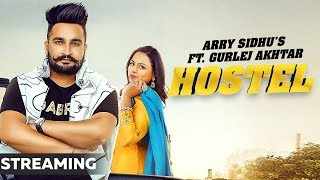 Hostel (Streaming) | Arry Sidhu Feat Gurlej Akhtar | Desi Crew | Latest Punjabi Songs 2019