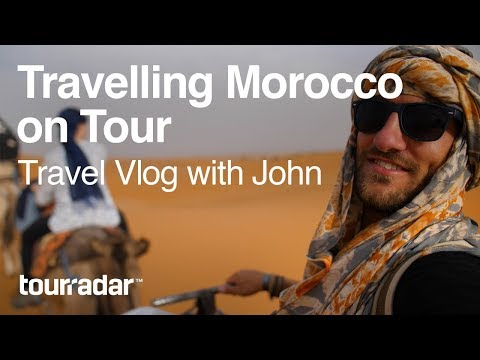 Travelling Morocco on Tour: Travel Vlog with John
