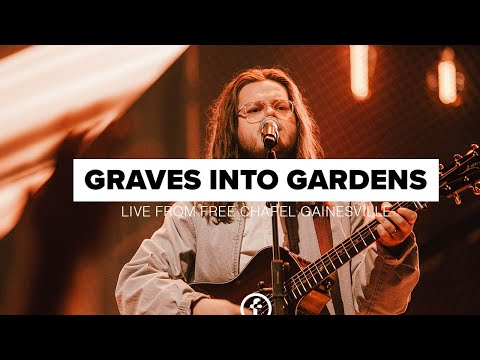 Graves Into Gardens  Live From Free Chapel Gainesville